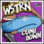 WSTRN – Come Down