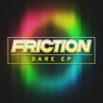 Friction – Dare