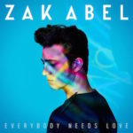 Zak Abel – Everybody Needs Love