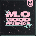 M.O, Bless Beats – Good Friends