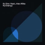 DJ Zinc, Alex Mills – My Energy, (NEW ADD)