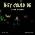 Lady Chann – They Could Be, (NEW ADD)