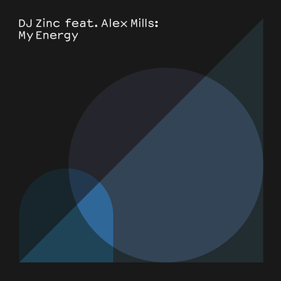 DJ Zinc, Alex Mills - My Energy