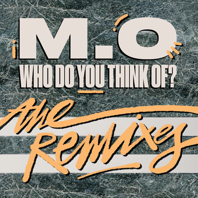 M.O Who do you think of