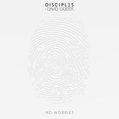 Disciples X David Guetta - No Worries