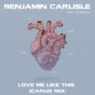 Benjamin Carlisle - Love Me Like This, Icarus Remix