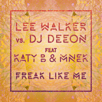 Lee Walker - Freak Like Me