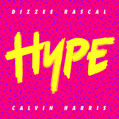 Dizzee Rascal, Calvin Harris - Hype, (NEW ADD)