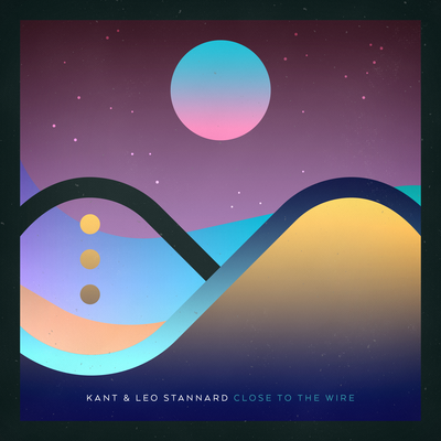 KANT, Leo Stannard - Close To The Wire,(NEW ADD)