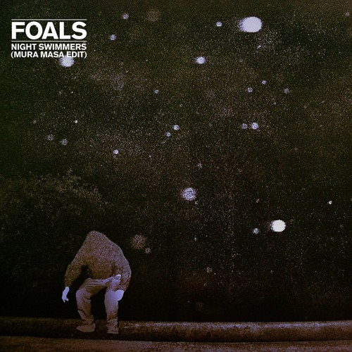 Foals - Night Swimmers, Mura Masa Remix, [NEW ADD]